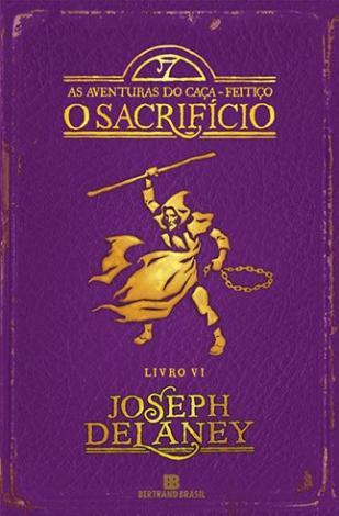 O sacrifício (Vol. 6 As aventuras do Caça-Feitiço) - Magazine Ofertaesperta