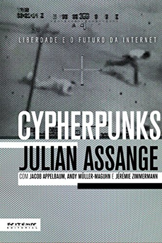 Cypherpunks: Liberdade e o futuro da internet eBook Kindle
