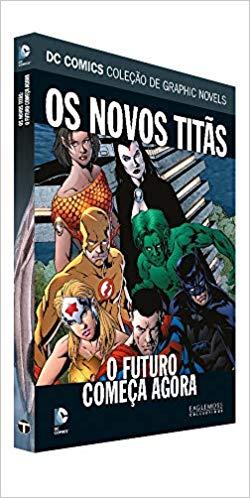 Dc Graphic Novels. Os Novos Titãs. O Futuro Começa Agora