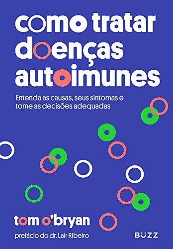 ebook Como tratar doenças autoimunes: Entenda as causas, seus sintomas e tome as decisões adequadas