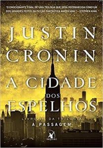 Livro A Cidade dos Espelhos - Justin Cronin