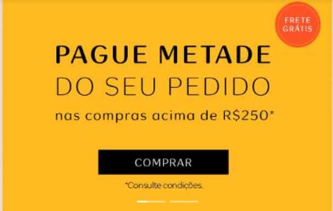 Pague METADE dos seus pedidos em compras acima de R$250 e GANHE mais 10% de desconto com o Cupom!