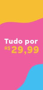 Seleção de Produtos até R$ 29,99 - Masculino, Feminino e Infantil