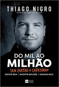 Livro Do Mil ao Milhão. Sem Cortar o Cafezinho