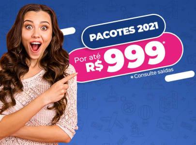 Pacotes de Viagens 2021 por Até R$999,99!