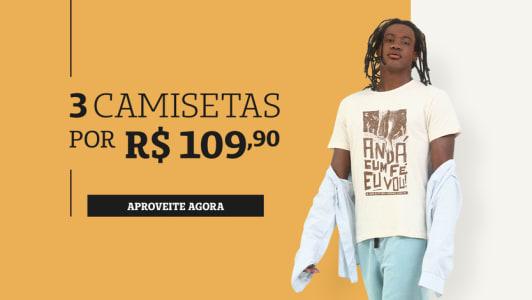 3 Camisetas por R$ 109,90 na Chico Rei - Masculino e feminino