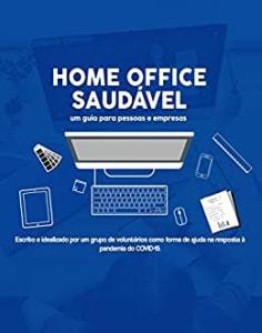 HOME OFFICE SAUDÁVEL: Um guia para pessoas e empresas eBook Kindle