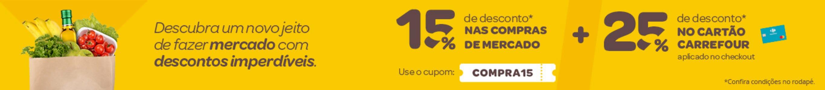 Seleção de Mercado - 15% com cupom + 25% pagando com cartão Carrefour!