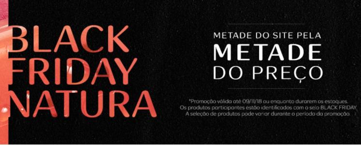 BLACK FRIDAY NATURA - PRODUTOS COM ATÉ 50%OFF + CUPOM EXCLUSIVO DE 10%