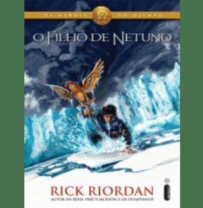 O Filho de Netuno - Os Heróis do Olimpo - Livro Dois - Riordan, Rick