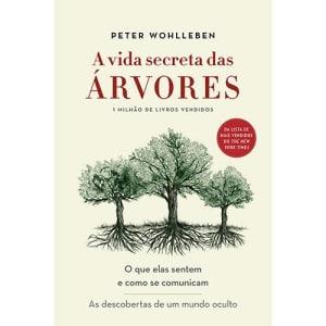 Livro - A Vida Secreta das Árvores: O Que Elas Sentem e Como se Comunicam