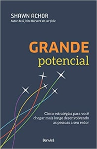 [Pré- venda] Grande Potencial: Cinco estratégias para você chegar mais longe desenvolvendo as pessoas a seu redor