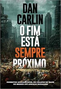 Livro O Fim Está Sempre Próximo - Dan Carlin