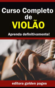 Curso Completo de Violão: Aprenda Definitivamente partindo do zero! eBook Kindle