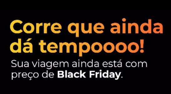 Corre! Pacotes de Viagens Ainda com Preço de Black Friday!