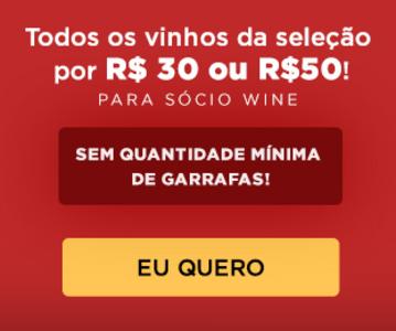 Todos os Vinhos da Seleção por R$30 ou R$50 para Sócio Wine