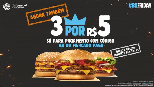 Burguer King! 3 por R$5 pagando com QR Code do MercadoPago