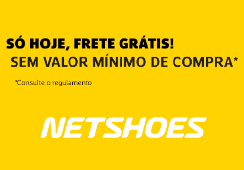 Netshoes - Só Hoje Frete Grátis Sem Valor Mínimo